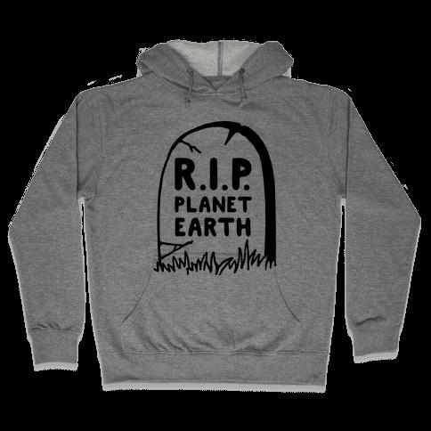 R.I.P Planet Earth Hooded Sweatshirt