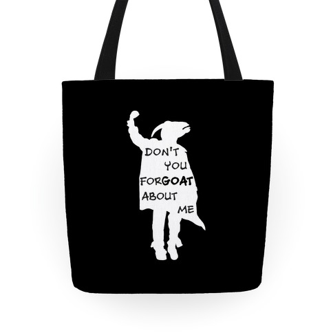 Don't You For-goat About Me Tote