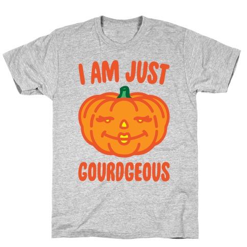I Am Just Gourdgeous T-Shirt