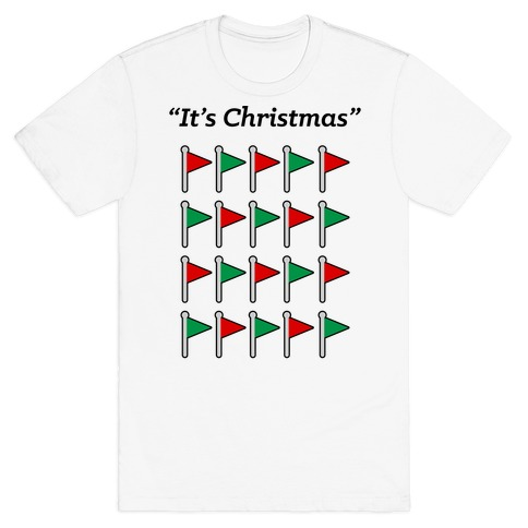 """""""It's Christmas"""" Red Flag and Green flag T-Shirt"""