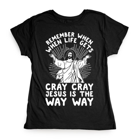 Jesus is the Way Way Womens T-Shirt