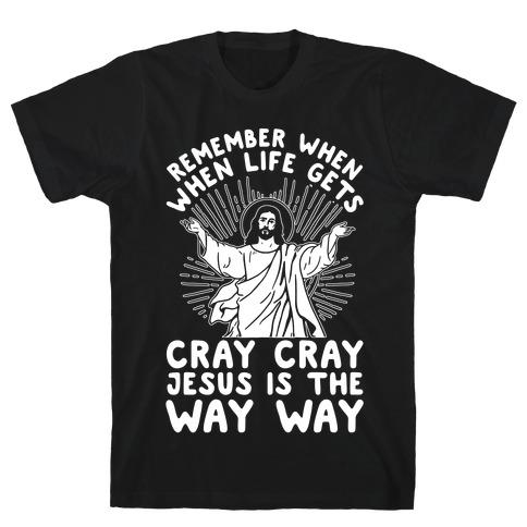 Jesus is the Way Way T-Shirt