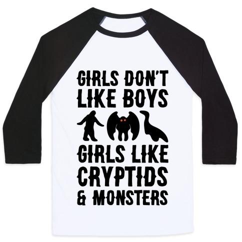 Girls Don't Like Boys Girls Like Cryptids and Monsters Parody Baseball Tee