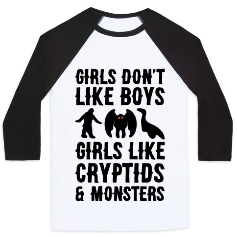 Girls Don't Like Boys Girls Like Cryptids and Monsters Parody Baseball Tee