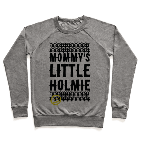 Mommy's Little Holmie Pullover