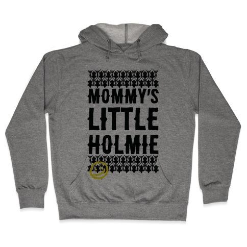 Mommy's Little Holmie Hooded Sweatshirt