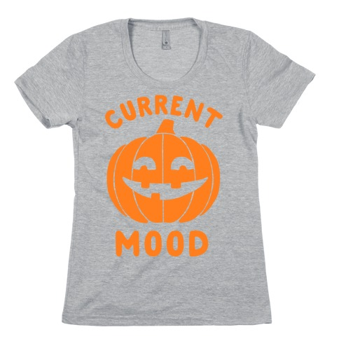 Current Mood: Halloween Womens T-Shirt