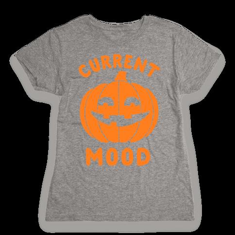 Current Mood: Halloween Womens T-Shirt