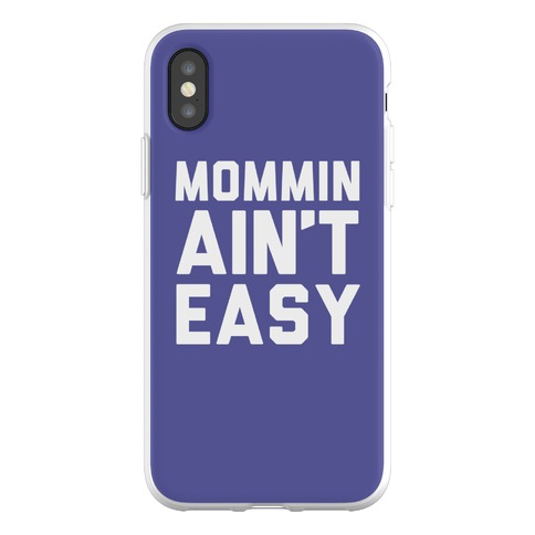 Mommin Ain't Easy Phone Flexi-Case