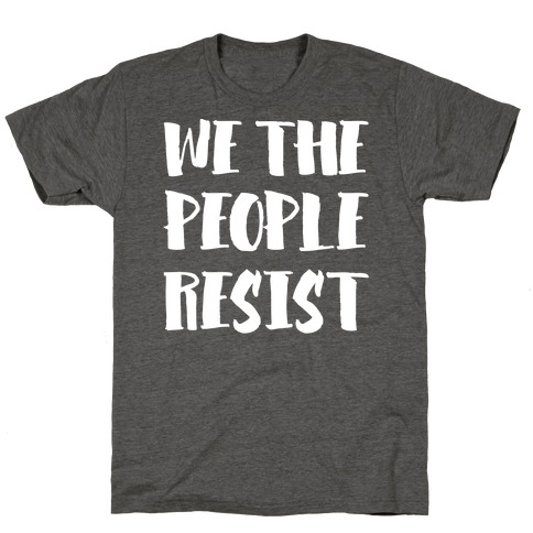 We The People Resist White Print T-Shirt