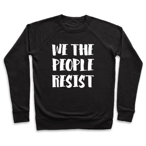 We The People Resist White Print Pullover