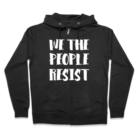 We The People Resist White Print Zip Hoodie