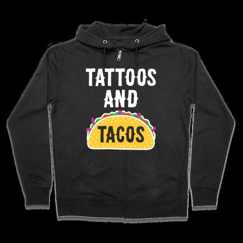 Tattoos And Tacos Zip Hoodie