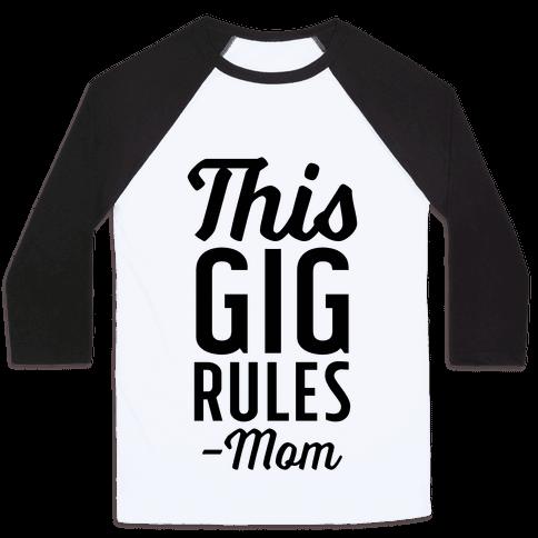 This Gig Rules Mom Baseball Tee
