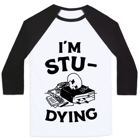 I'm Stu-DYING Baseball Tee
