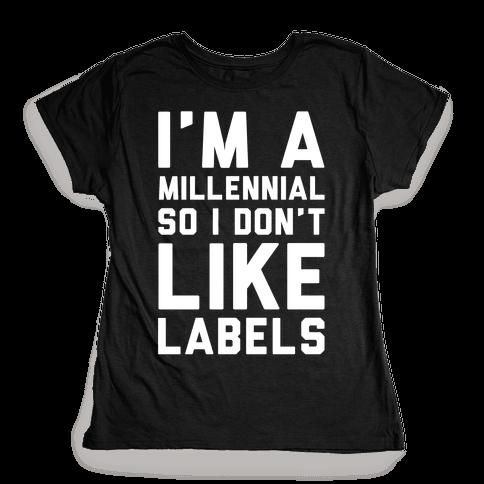 I'm A Millennial Womens T-Shirt