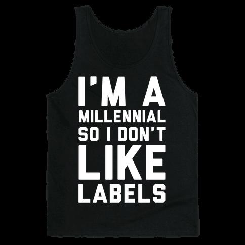 I'm A Millennial Tank Top