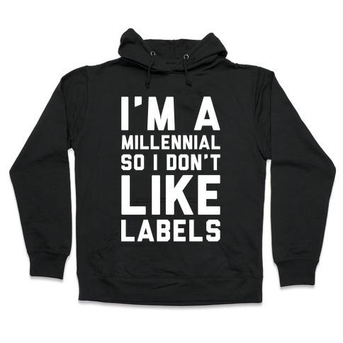 I'm A Millennial Hooded Sweatshirt