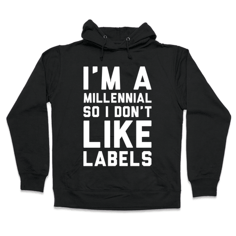I'm A Millennial Hooded Sweatshirt