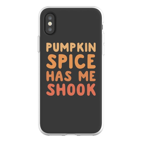 Pumpkin Spice Has Me Shook Phone Flexi-Case