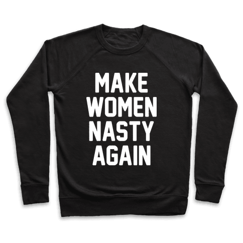 Make Women Nasty Again Pullover