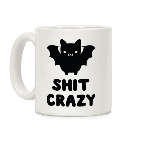 Bat Shit Crazy Coffee Mug