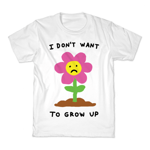 I Don't Want To Grow Up Flower Kids T-Shirt