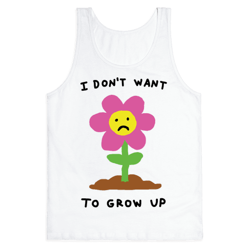 I Don't Want To Grow Up Flower Tank Top