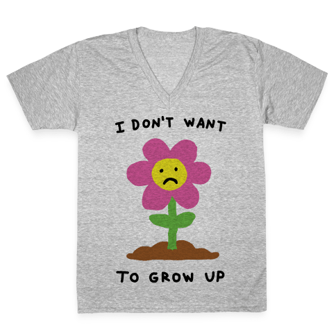 I Don't Want To Grow Up Flower V-Neck Tee Shirt