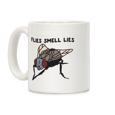 Flies Smell Lies Coffee Mug