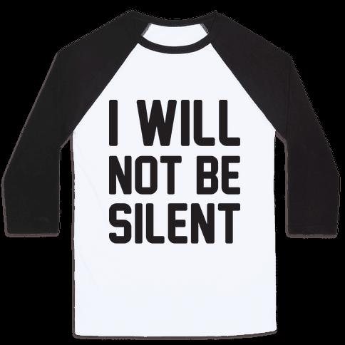 I Will Not Be Silent Baseball Tee