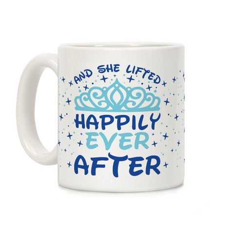 And She Lifted Happily Ever After Coffee Mug