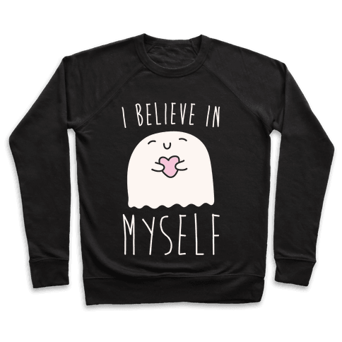 I Believe In Myself Ghost Pullover