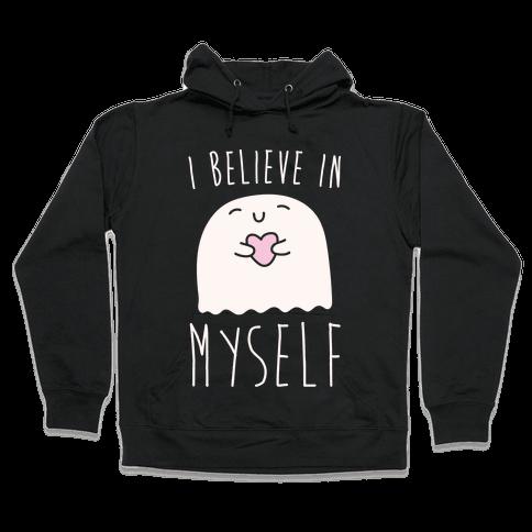 I Believe In Myself Ghost Hooded Sweatshirt