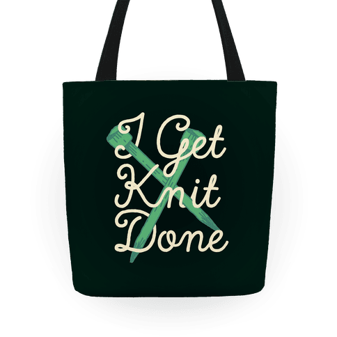I Get Knit Done Tote