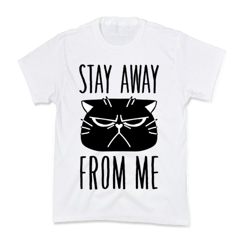Stay Away From Me Kids T-Shirt