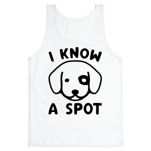 I Know A Spot Puppy Parody Tank Top