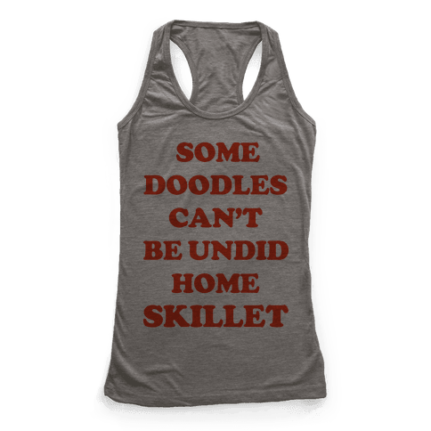 Some Doodles Can't Be Undid Racerback Tank Top