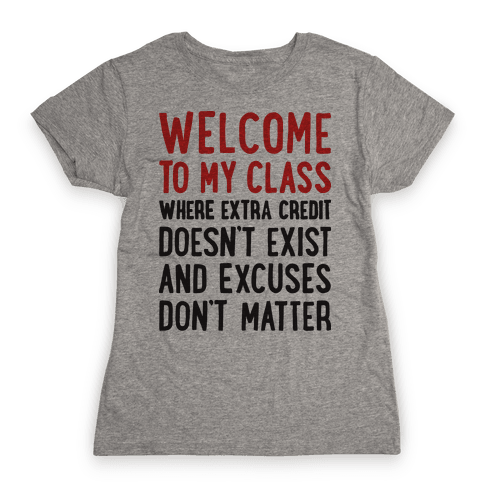 Welcome To My Class Womens T-Shirt