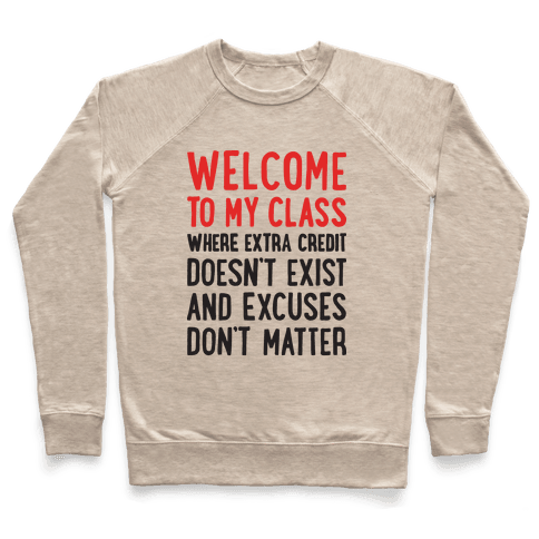 Welcome To My Class Pullover