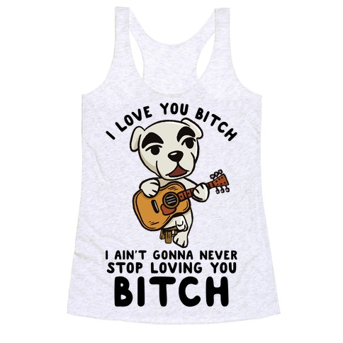 I Love You Bitch K.K. Slider Parody Racerback Tank Top