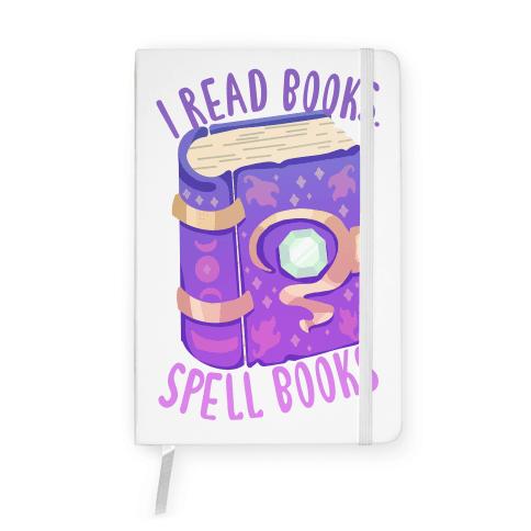 I Read Books. Spell Books Notebook
