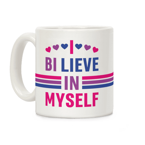 I Bi-lieve In Myself Coffee Mug