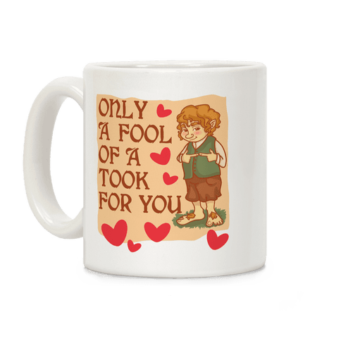 Only A Fool Of A Took For You Coffee Mug