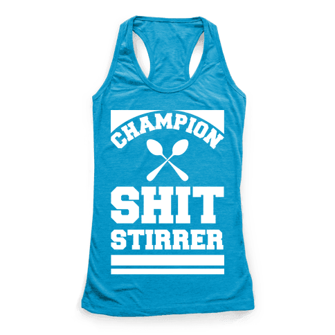 Champion Shit Stirrer Racerback Tank Top
