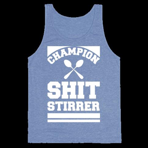 Champion Shit Stirrer Tank Top