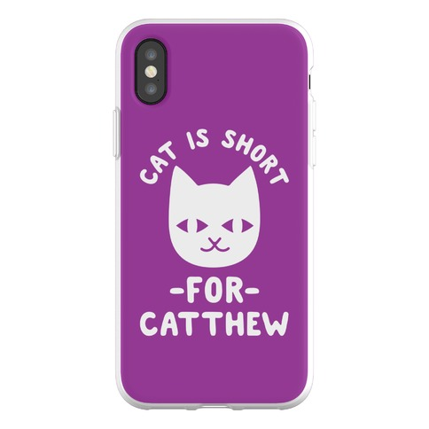 Cat is Short For Catthew Phone Flexi-Case