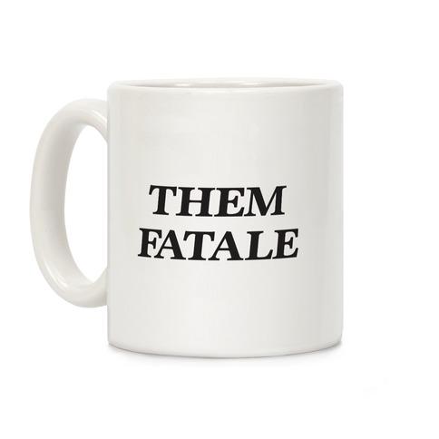 Them Fatale Coffee Mug