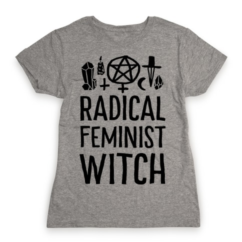 Radical Feminist Witch Womens T-Shirt