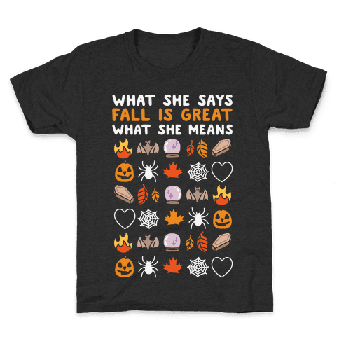 Fall sayings t shirts lookhuman what she says fall is great kids t shirt m4hsunfo